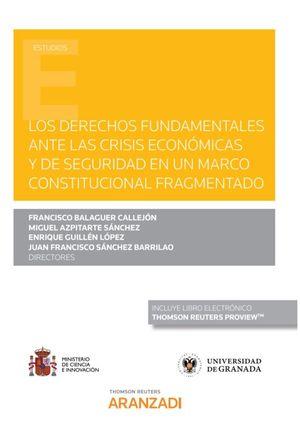 LOS DERECHOS FUNDAMENTALES ANTE LAS CRISIS ECONOMICAS Y DE SEGURIDAD EN UN MARCO CONSTITUCIONAL FRAGMENTADO