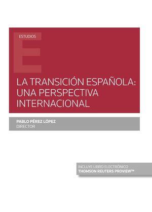 LA TRANSICIÓN ESPAÑOLA: UNA PERSPECTIVA INTERNACIONAL