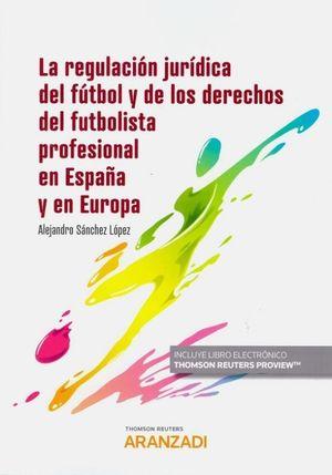 LA REGULACIÓN JURÍDICA DE LOS DERECHOS DEL FUTBOLISTA PROFESIONAL EN ESPAÑA Y EUROPA
