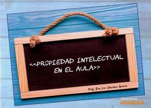 PROPIEDAD INTELECTUAL EN EL AULA