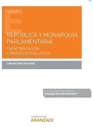 REPUBLICA Y MONARQUIA PARLAMENTARIA