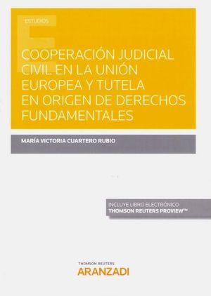 COOPERACION JUDICIAL CIVIL UNIÓN EUROPEA Y TUTELA EN ORIGEN DE LOS DERECHOS FUNDAMENTALES