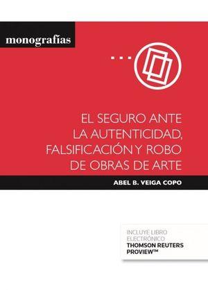EL SEGURO ANTE LA AUTENTICIDAD, FALSIFICACIÓN Y ROBO DE OBRAS DE ARTE