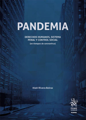 PANDEMIA. DERECHOS HUMANOS, SISTEMA PENAL Y CONTROL SOCIAL