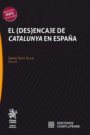 EL (DES)ENCAJE DE CATALUNYA EN ESPAÑA