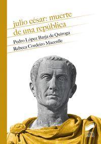 JULIO CESAR MUERTE DE UNA REPUBLICA