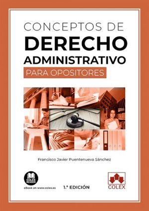 CONCEPTOS DE DERECHO ADMINISTRATIVO PARA OPOSITORES