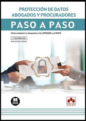 PROTECCIÓN DE DATOS. ABOGADOS Y PROCURADORES. PASO A PASO