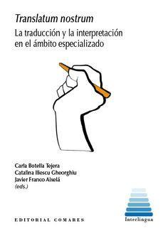 TRANSLATUM NOSTRUM LA TRADUCCION Y LA INTERPRETACION EN EL