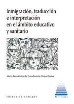 INMIGRACION Y TRADUCCION EN EL AMBITO EDUCATIVO SANITARIO