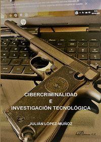 CIBERCRIMINALIDAD E INVESTIGACION TECNOLOGICA