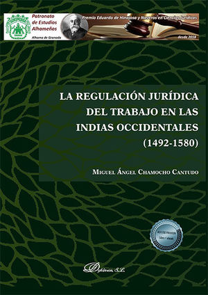 LA REGULACIÓN JURÍDICA DEL TRABAJO EN LAS INDIAS OCCIDENTALES (1492-1580)