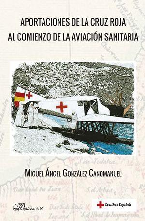 APORTACIONES DE LA CRUZ ROJA AL COMIENZO DE LA AVIACION SANITARIA