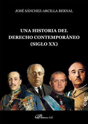 UNA HISTORIA DEL DERECHO CONTEMPORÁNEO (SIGLO XX)