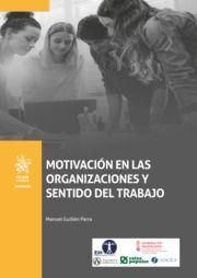 MOTIVACIÓN EN LAS ORGANIZACIONES Y SENTIDO DEL TRABAJO