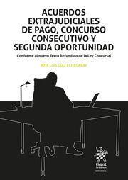 ACUERDOS EXTRAJUDICIALES DE PAGO, CONCURSO CONSECUTIVO Y SEGUNDA OPORTUNIDA