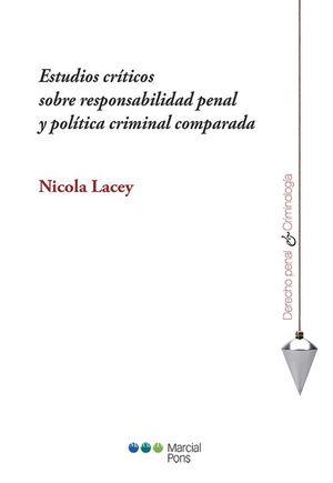 ESTUDIOS CRÍTICOS SOBRE RESPONSABILIDAD PENAL Y POLÍTICA CRIMINAL COMPARADA