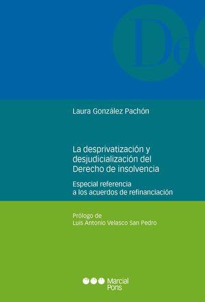 DESPRIVATIZACION Y LA DESJUDICIALIZACION DEL DERECHO DE INSOLVENCIA.