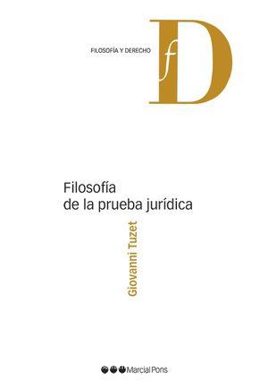 FILOSOFÍA DE LA PRUEBA JURÍDICA