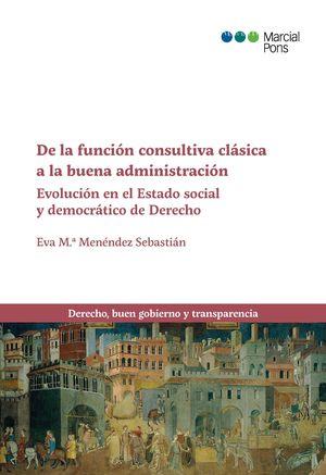 DE LA FUNCIÓN CONSULTIVA CLÁSICA A LA BUENA ADMINISTRACIÓN