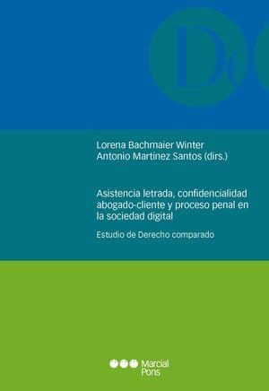 ASISTENCIA LETRADA, CONFIDENCIALIDAD ABOGADO-CLIENTE Y PROCESO PENAL EN LA SOCIEDAD DIGITAL