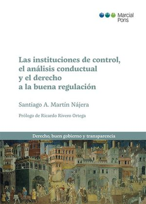 LAS INSTITUCIONES DE CONTROL, EL ANÁLISIS CONDUCTUAL Y EL DERECHO A LA BUENA REGULACIÓN