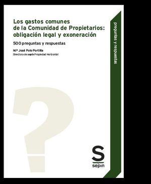 LOS GASTOS COMUNES DE LA COMUNIDAD DE PROPIETARIOS: