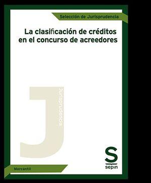 LA CLASIFICACIÓN DE CRÉDITOS EN EL CONCURSO DE ACREEDORES
