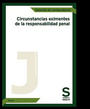 CIRCUNSTANCIAS EXIMENTES DE LA RESPONSABILIDAD PENAL
