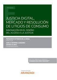 JUSTICIA DIGITAL, MERCADO Y RESOLUCIÓN DE LITIGIOS DE CONSUMO
