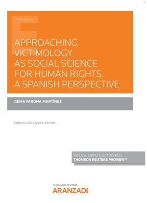 APPROACHING VICTIMOLOGY AS SOCIAL SCIENCE FOR HUMAN RIGHTS. A SPANISH PERSPECTIVE