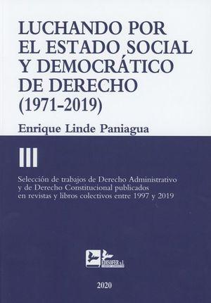 LUCHANDO POR EL ESTADO SOCIAL Y DEMOCRATICO DE DERECHO (1971-2019).