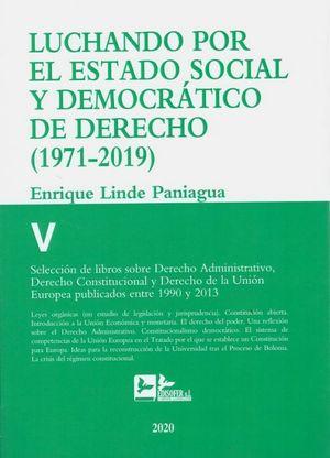 LUCHANDO POR EL ESTADO SOCIAL Y DEMOCRATICO DE DERECHO TOMO V ( 1971-2019)