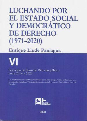 LUCHANDO POR EL ESTADO SOCIAL Y DEMOCRATICO DE DERECHO TOMO VI (1971-2020)