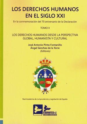 DERECHOS HUMANOS EN EL SIGLO XXI. EN LA CONMEMORACION DEL 70 ANIVERSARIO DECLARA
