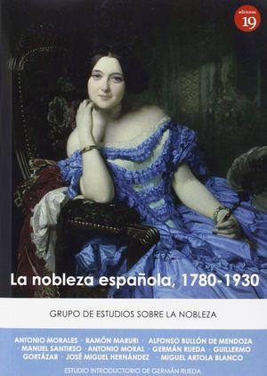 NOBLEZA ESPAÑOLA 1780-1930,LA