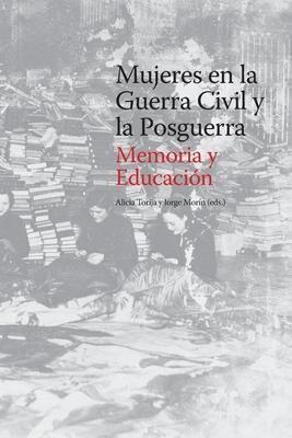 MUJERES EN LA GUERRA CIVIL Y LA POSGUERRA. MEMORIA Y EDUCACIÓN