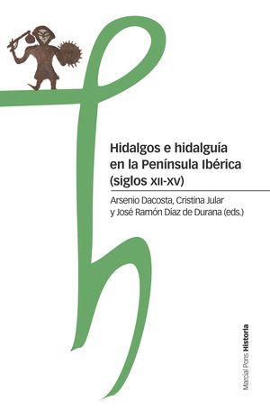 HIDALGOS E HIDALGUÍA EN LA PENÍNSULA IBÉRICA (SIGLOS XII-XV)