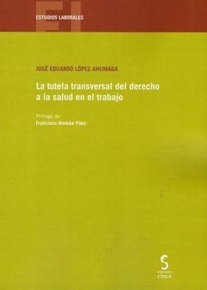 LA TUTELA TRANSVERSAL DEL DERECHO A LA SALUD EN EL TRABAJO