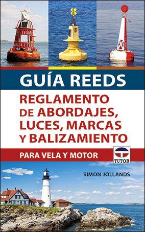 GUÍA REEDS. REGLAMENTO DE ABORDAJES, LUCES, MARCAS Y BALIZAMIENTO