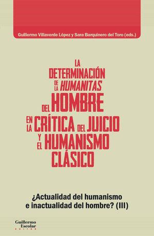 LA DETERMINACIÓN DE LA HUMANITAS DEL HOMBRE EN LA CRÍTICA DEL JUICIO Y EN EL HUMANISMO CLÁSICA