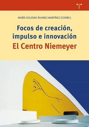 FOCOS DE CREACION IMPULSO E INNOVACION. EL CENTRO NIEMEYER