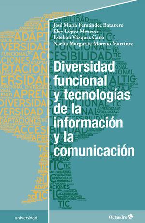 DIVERSIDAD FUNCIONAL Y TECNOLOGÍAS DE LA INFORMACIÓN Y LA COMUNICACIÓN