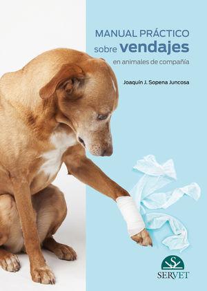 MANUAL PRÁCTICO SOBRE VENDAJES EN ANIMALES DE COMPAÑÍA