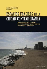 ESPACIOS FRAGILES EN LA CIUDAD CONTEMPORANEA