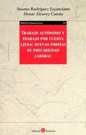 TRABAJO AUTÓNOMO Y TRABAJO POR CUENTA AJENA: NUEVAS FORMAS DE PRECARIEDAD LABORA