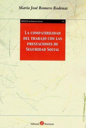 LA COMPATIBILIDAD DEL TRABAJO CON LAS PRESTACIONES DE SEGURIDAD SOCIAL
