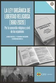 LA LEY ORGÁNICA DE LIBERTAD RELIGIOSA (1980-2020).