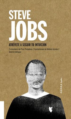 STEVE JOBS: ATREVETE A SEGUIR TU INTUICION