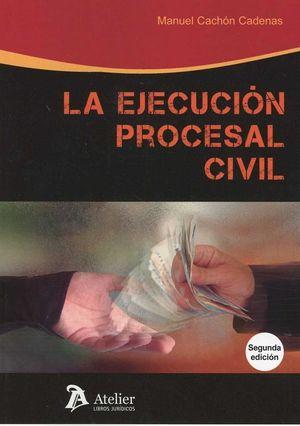 LA EJECUCION PROCESAL CIVIL